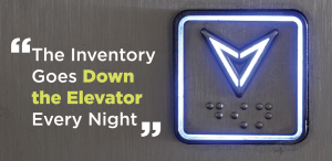 The inventory goes down the elevator every night